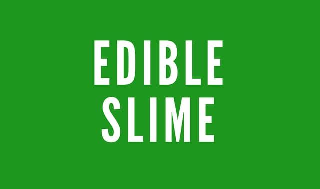 How to make edible slime